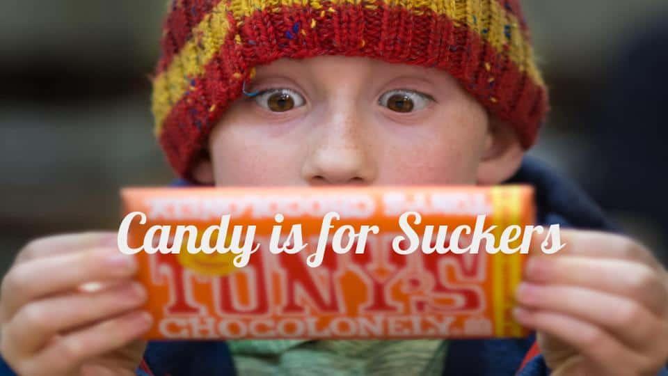 Candy is for Suckers